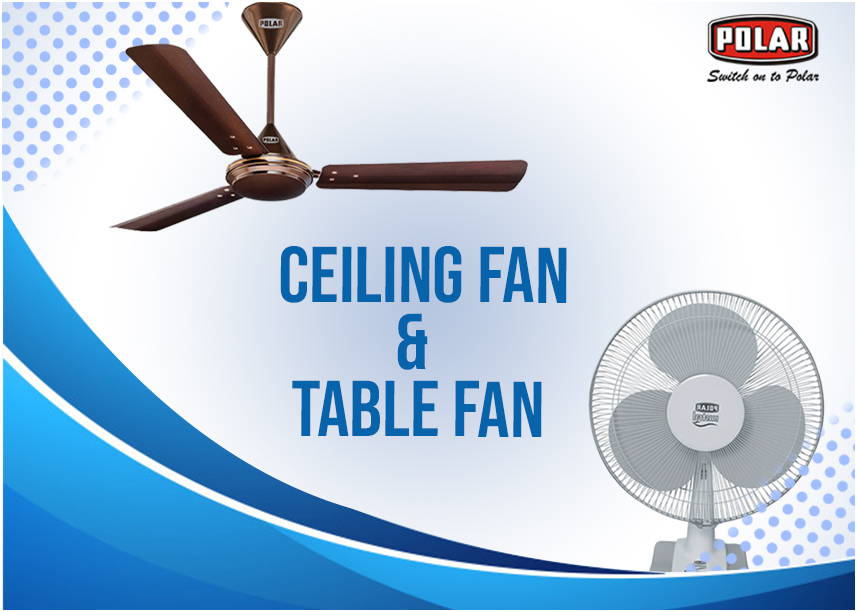 High Speed Ceiling Fan and Table Fans