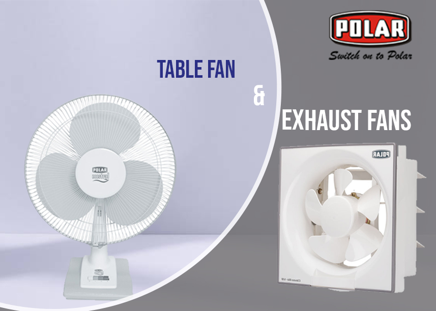 Benefits of Installing Table fans and Exhaust fans in our home