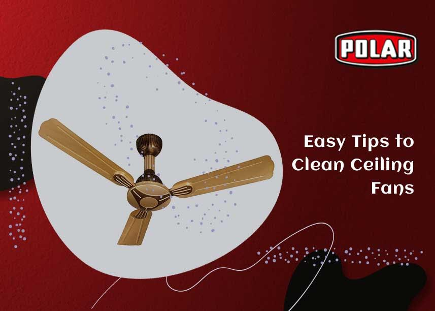 Easy Tips to Clean Ceiling Fans